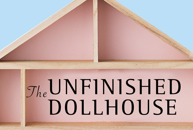 Michelle Alfano - The Unfinished Dollhouse